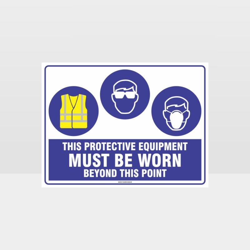 This Protective Equipment Must Be Worn Beyond This Point 311