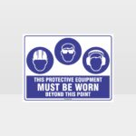 This Protective Equipment Must Be Worn Beyond This Point 314