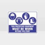 This Protective Equipment Must Be Worn Beyond This Point 318