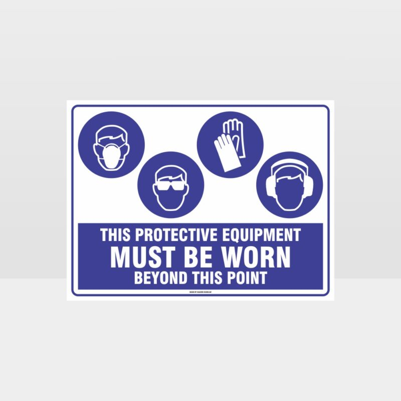 This Protective Equipment Must Be Worn Beyond This Point 327