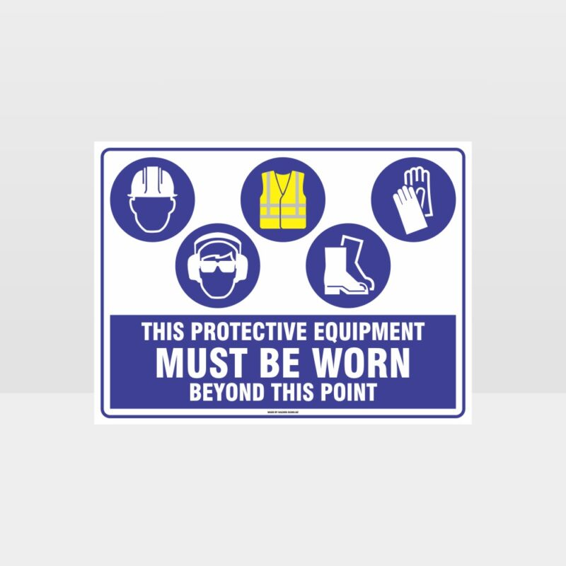 This Protective Equipment Must Be Worn Beyond This Point 336