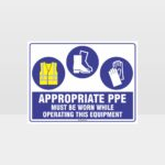 Appropriate PPE Must Be Worn Operating Equipment 376