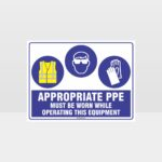 Appropriate PPE Must Be Worn Operating Equipment 377
