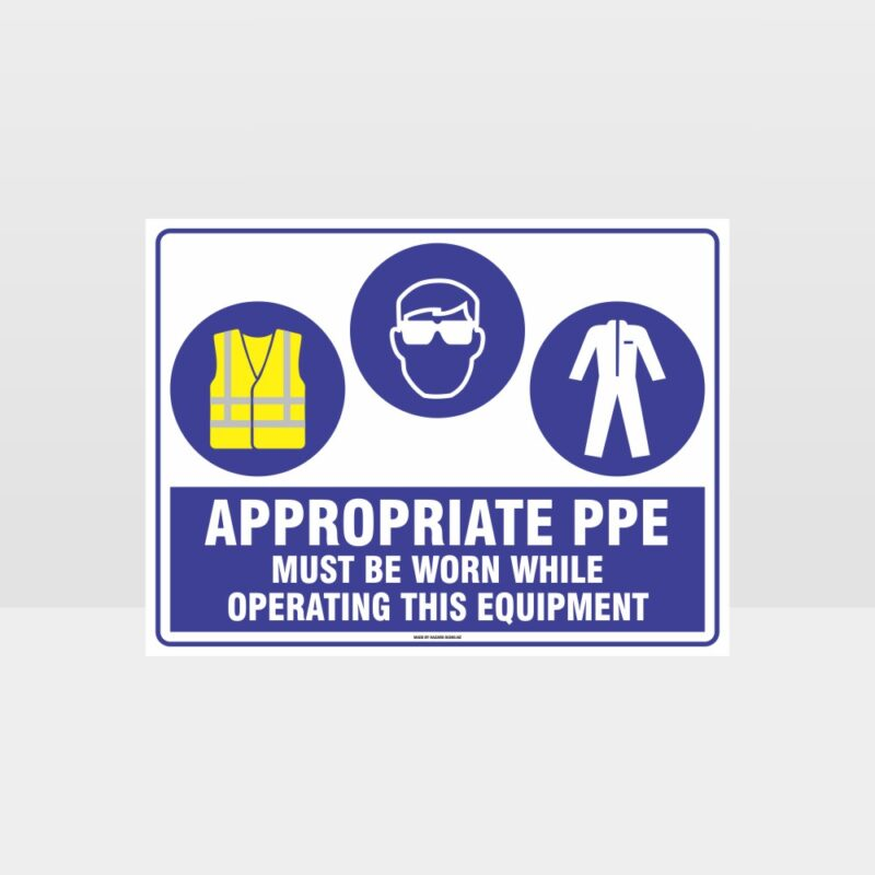 Appropriate PPE Must Be Worn Operating Equipment 378