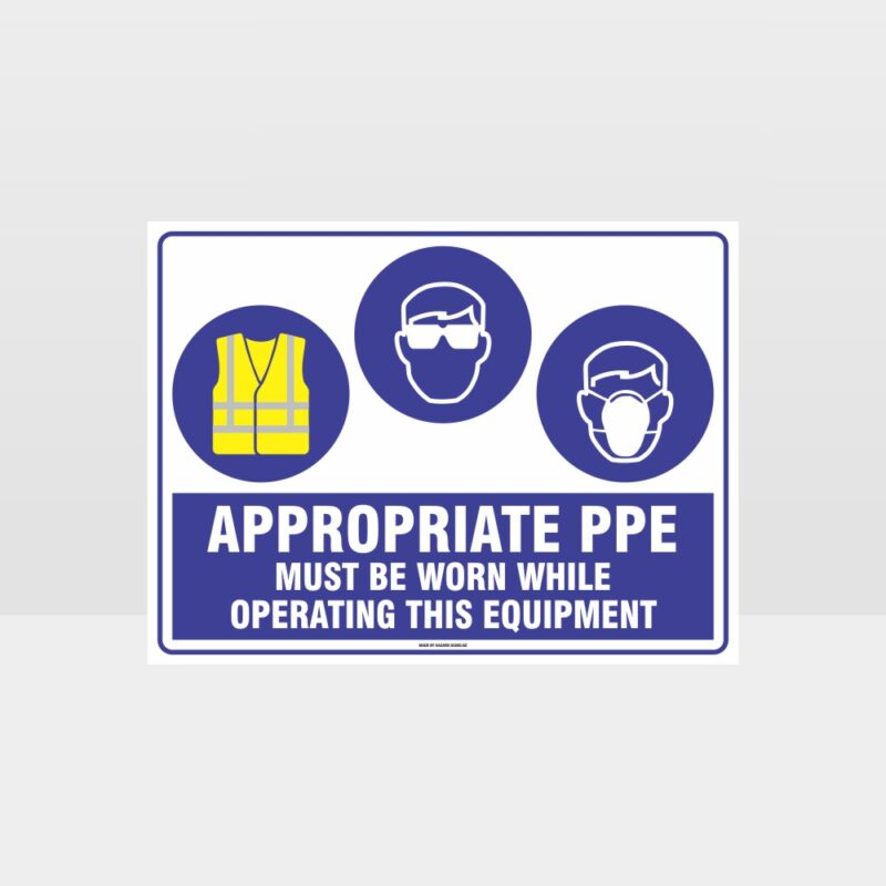 Appropriate PPE Must Be Worn Operating Equipment 379