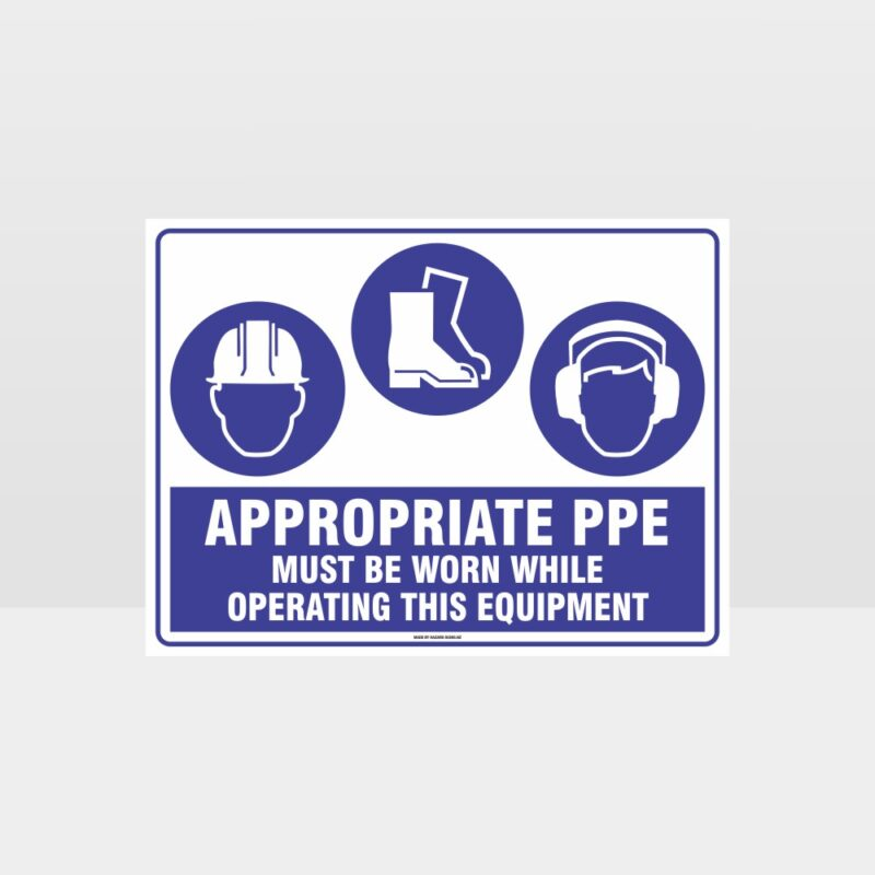 Appropriate PPE Must Be Worn Operating Equipment 381