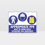 Appropriate PPE Must Be Worn Operating Equipment 383