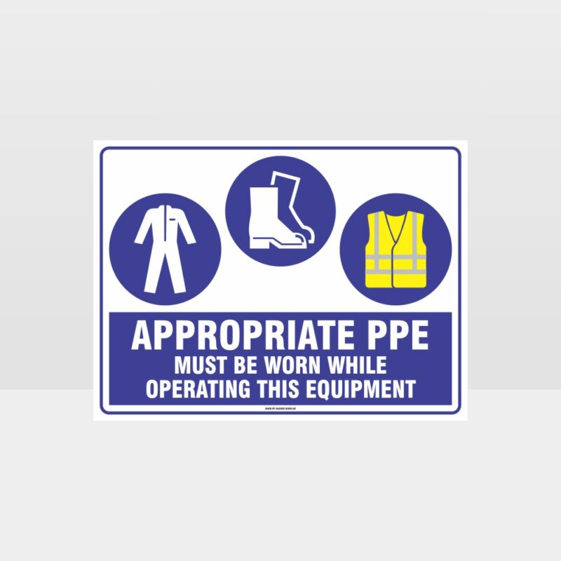 Appropriate PPE Must Be Worn Operating Equipment 384
