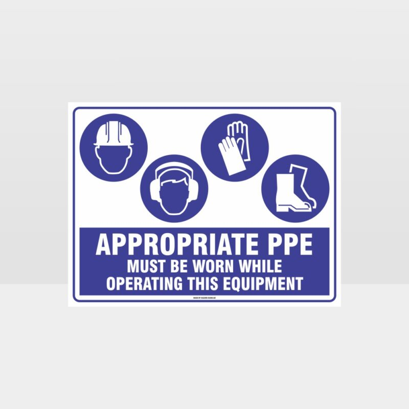 Appropriate PPE Must Be Worn Operating Equipment 386