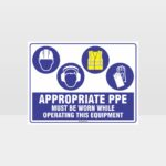 Appropriate PPE Must Be Worn Operating Equipment 387