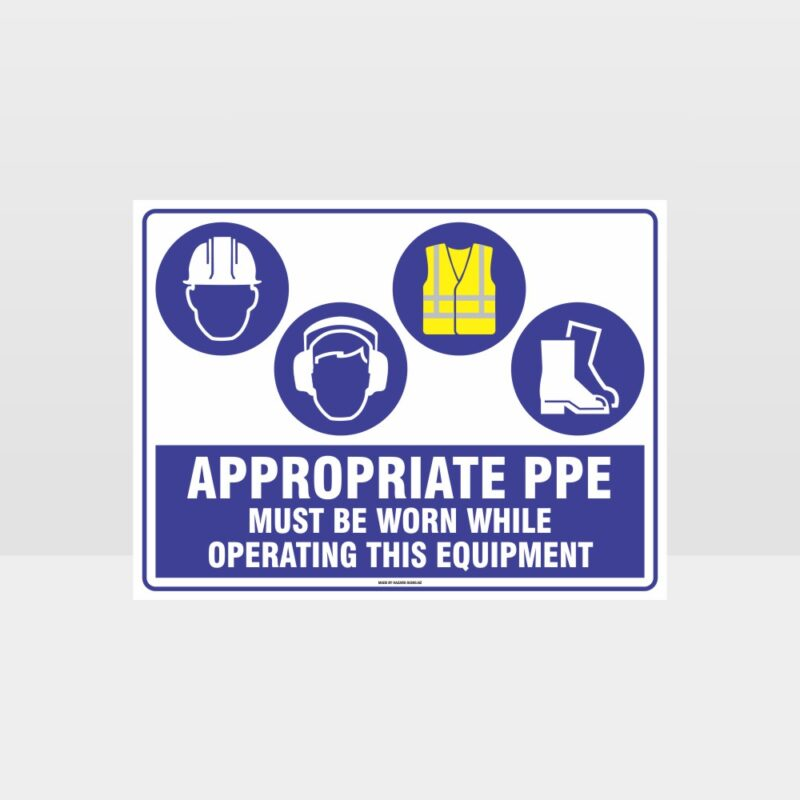 Appropriate PPE Must Be Worn Operating Equipment 388