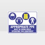 Appropriate PPE Must Be Worn Operating Equipment 389