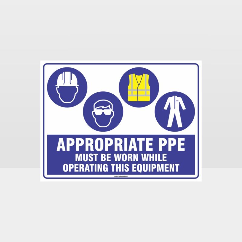 Appropriate PPE Must Be Worn Operating Equipment 390