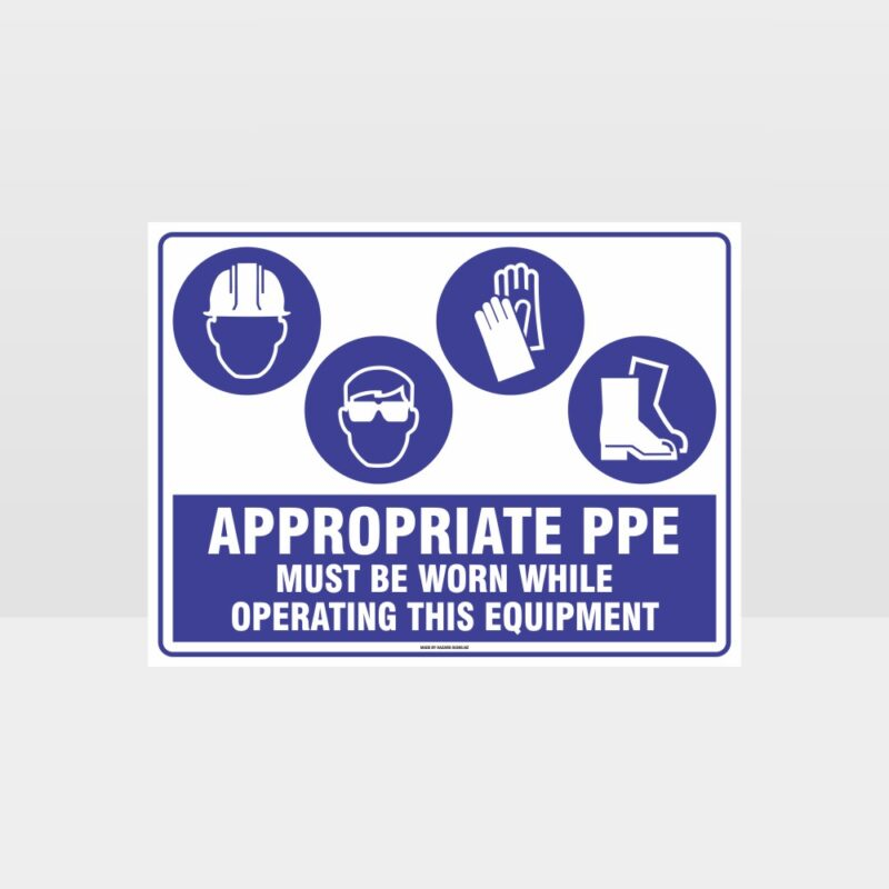 Appropriate PPE Must Be Worn Operating Equipment 392