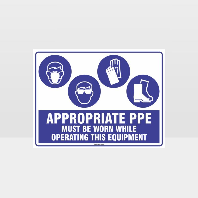 Appropriate PPE Must Be Worn Operating Equipment 393