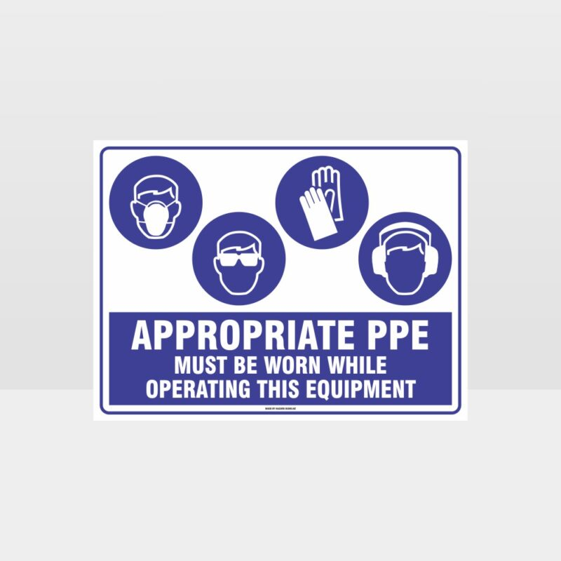 Appropriate PPE Must Be Worn Operating Equipment 395