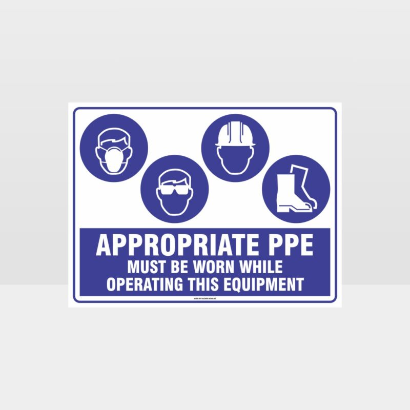 Appropriate PPE Must Be Worn Operating Equipment 396