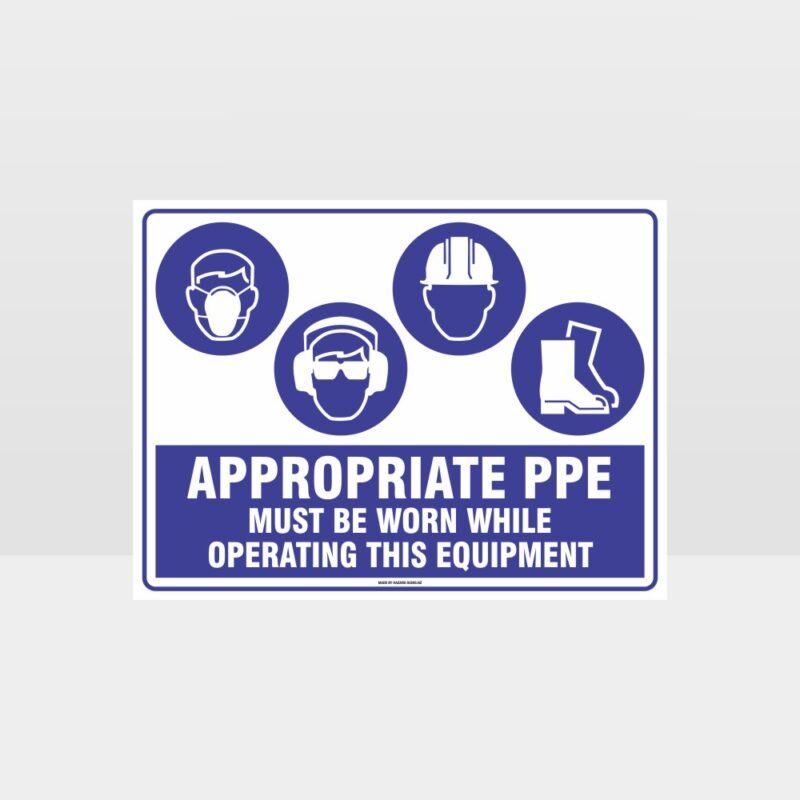 Appropriate PPE Must Be Worn Operating Equipment 397
