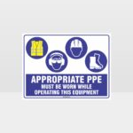 Appropriate PPE Must Be Worn Operating Equipment 398