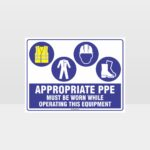 Appropriate PPE Must Be Worn Operating Equipment 399
