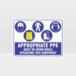 Appropriate PPE Must Be Worn Operating Equipment 401