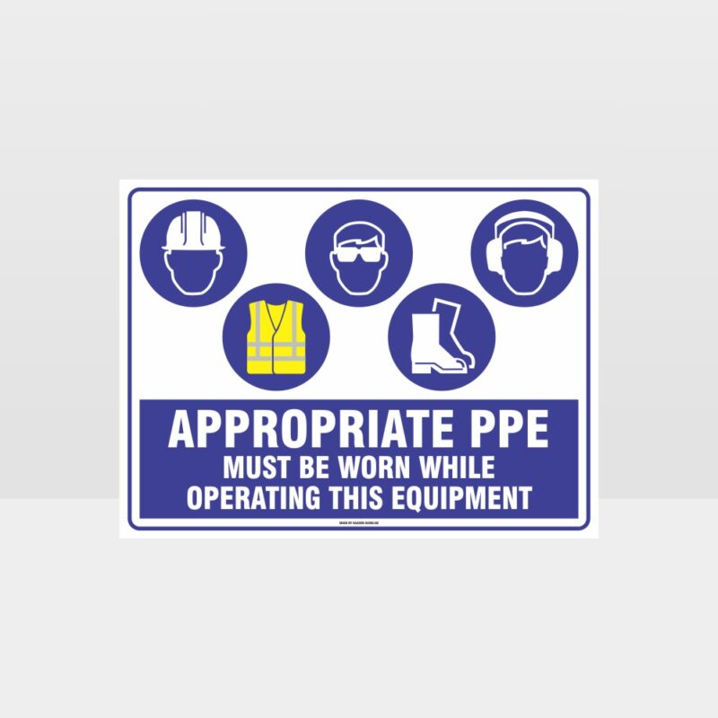 Appropriate PPE Must Be Worn Operating Equipment 402