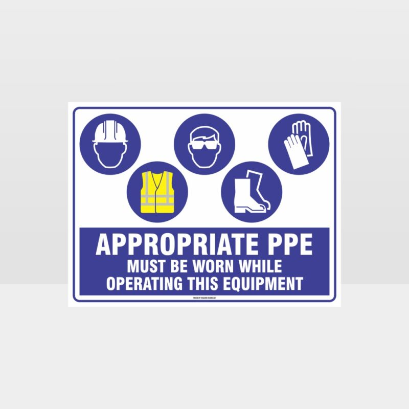 Appropriate PPE Must Be Worn Operating Equipment 403