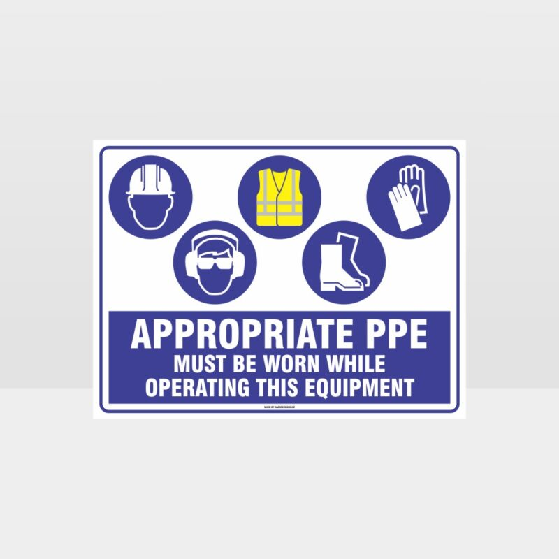 Appropriate PPE Must Be Worn Operating Equipment 404
