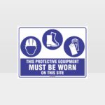 This Protective Equipment Must Be Worn On This Site 405