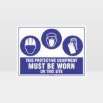 This Protective Equipment Must Be Worn On This Site 407