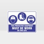 This Protective Equipment Must Be Worn On This Site 409