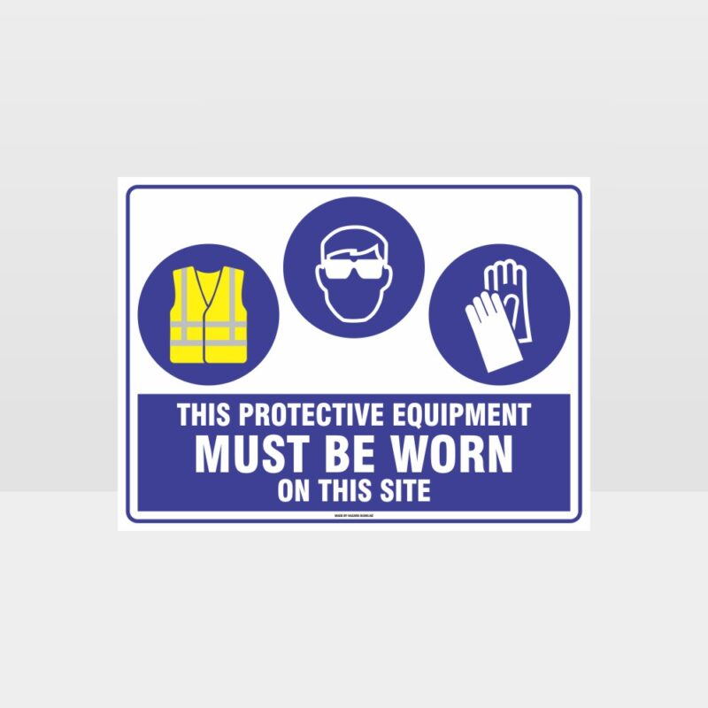 This Protective Equipment Must Be Worn On This Site 411