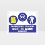 This Protective Equipment Must Be Worn On This Site 412