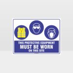 This Protective Equipment Must Be Worn On This Site 413