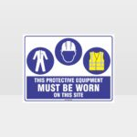 This Protective Equipment Must Be Worn On This Site 417
