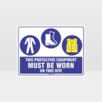 This Protective Equipment Must Be Worn On This Site 418