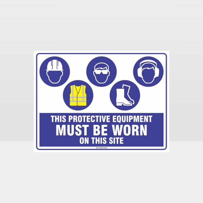 This Protective Equipment Must Be Worn On This Site 436