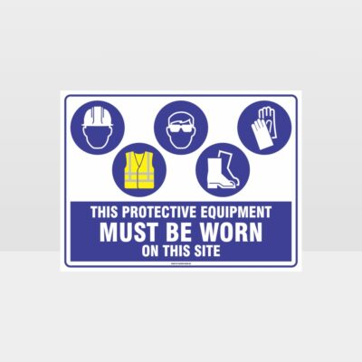 This Protective Equipment Must Be Worn On This Site 437